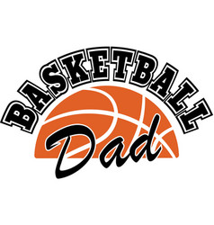 Basketball dad on white background vector