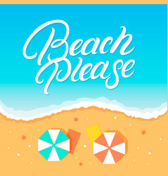 beach please hand written lettering vector image