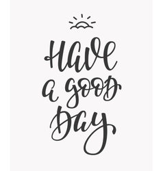Have a Good Day quote typography vector