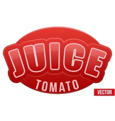 Label for tomato juice Bright premium design vector image