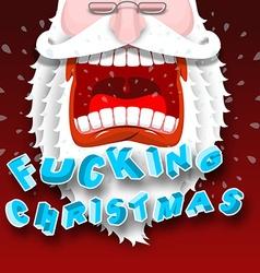 Bad Santa Claus shouts ing Christmas vector image