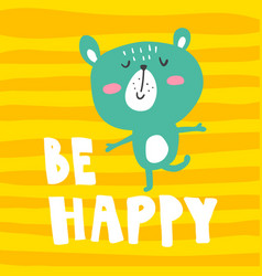 be happy bear vector image
