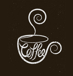 coffee calligraphic vintage style grunge poster vector image
