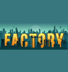 Factory background industrial silhouette vector