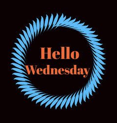 Hello wednesday hand lettering png design vector