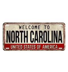 welcome to north carolina vintage rusty metal vector image