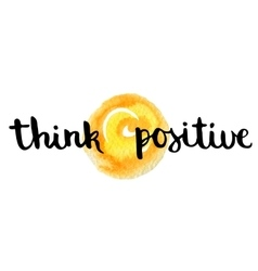 Hand lettering art piece think positive vector image