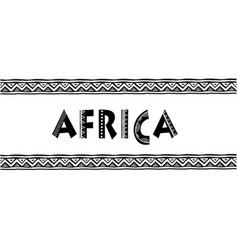 Africa letters banner with tribal traditional vector