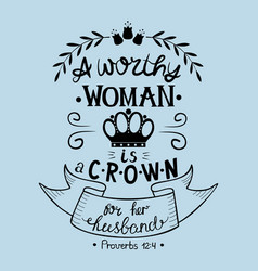Hand lettering with bible verse a worthy woman is vector
