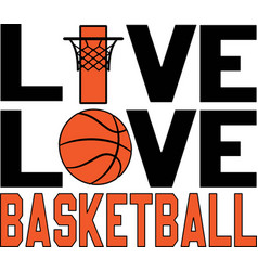 live love basketball on white background vector image