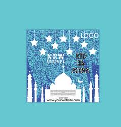 new arrivel shining eid ul adha social media post vector image