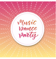 music dance party inspirational quote in modern vector image vector image