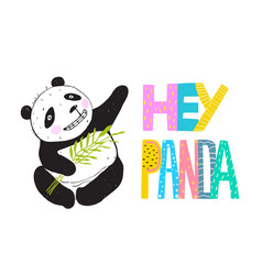 hey panda lettering and sitting bear vector image