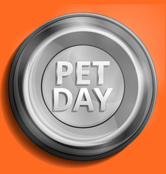 pet day metal plate concept background cartoon vector image