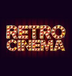 retro cinema sign cinema vintage style vector image