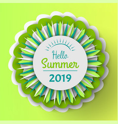 hello summer 2019 banner with flowers in bloom vector image