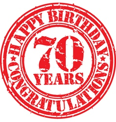 Happy birthday 70 years grunge rubber stamp vector image vector image
