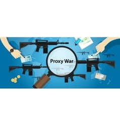 proxy war arms conflict world international vector image vector image