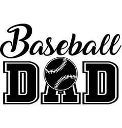 baseball dad on white background vector image