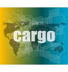Cargo word on touch screen modern virtual vector