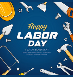 happy labor day construction equipment vector image