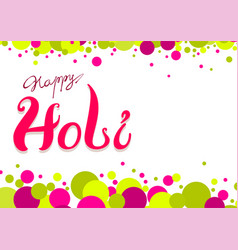 happy holi greeting card colored confetti and vector image