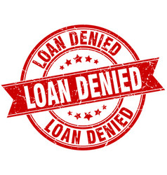 Loan denied round grunge ribbon stamp vector