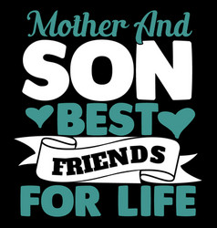 Mother and son best friends for life mom love tee vector