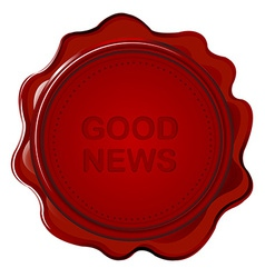 Wax seal with Good news vector image