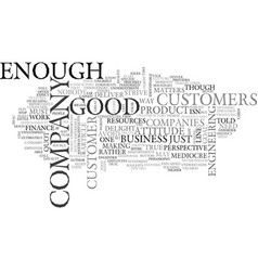 Why quot good enough quot isn t text word cloud vector
