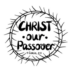 hand lettering christ our passover is made inside vector image