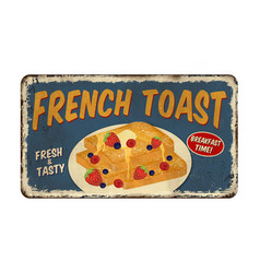 French toast vintage rusty metal sign vector
