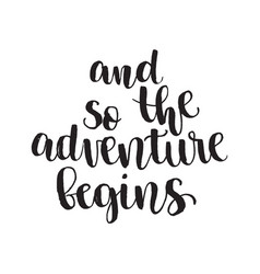 Inspirational quote and so the adventure begins vector