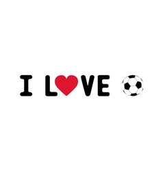 I Love football5 vector image vector image