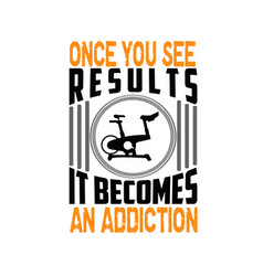 Once you see results it becomes an addiction vector