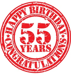 Happy birthday 55 years grunge rubber stamp vector image
