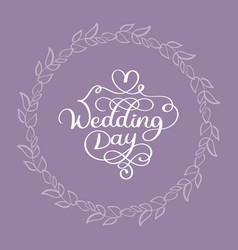 wedding day calligraphy white text on beige vector image