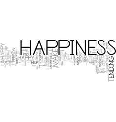 Tend to your own happiness text background word vector