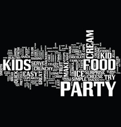 ten easy steps to great kid party food text vector image vector image