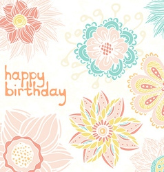 cute happy birthday card with hand drawn flowers vector image