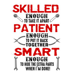 Skilled enough to take it apart mechanic quote vector