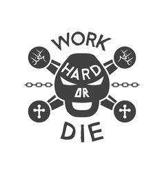Work hard emblem vector image