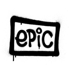Graffiti framed epic word sprayed in black vector