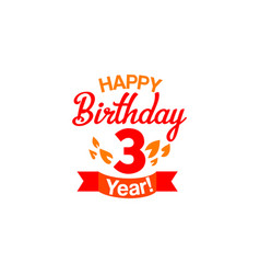 Happy three years birthday card vector