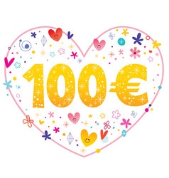 i love 100 euros vector image