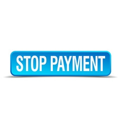 Stop payment blue 3d realistic square isolated vector image