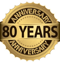 80 years anniversary golden label with ribbon vector