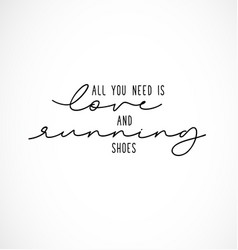 all you need is love and running shoes vector image