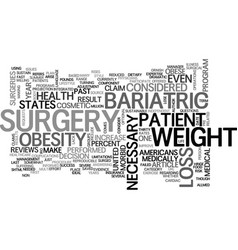 Bariatric surgery cosmetic or necessary text word vector