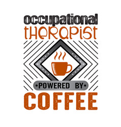 coffee quote and saying occupational therapist vector image